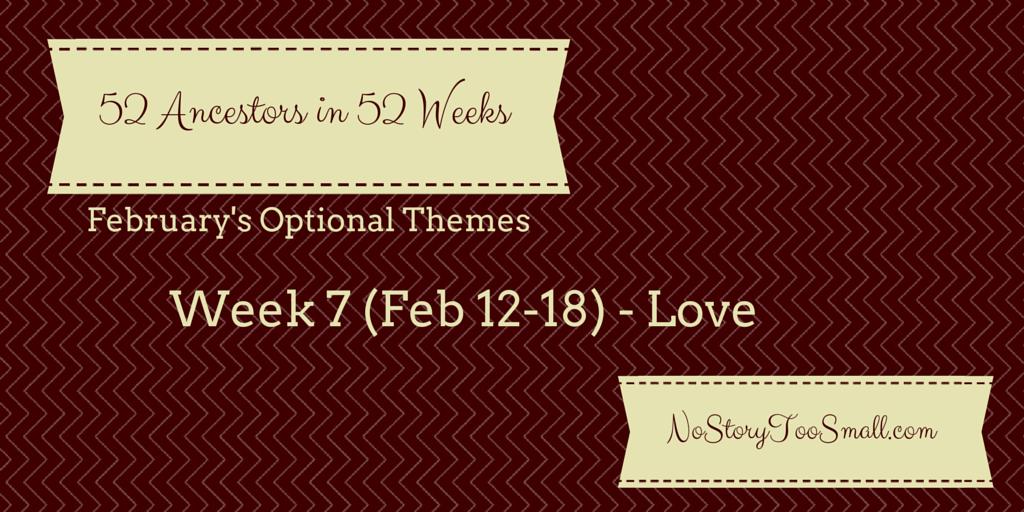 52 Ancestors in 52 Weeks Week 7 theme
