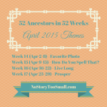 April 2015 Themes for 52 Ancestors