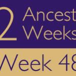52 Ancestors Challenge 2015: Week 48 Recap and December Themes