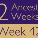52 Ancestors Challenge 2015: Week 42 Recap